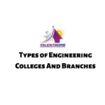 Types of Engineering Colleges and Branches
