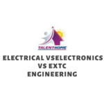 Difference between Electrical, Electronics & EXTC Engineering